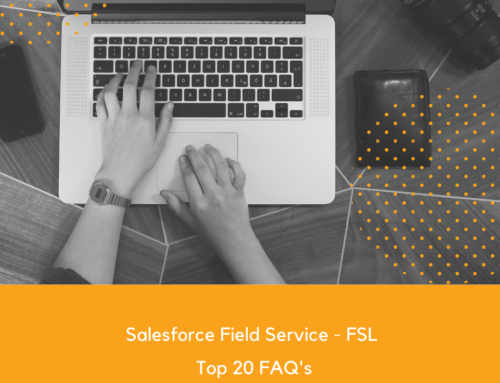 Salesforce Field Service Top 20 FAQ's
